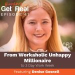 Denise Gosnell - from unhappy millionaire to a 3 day work week